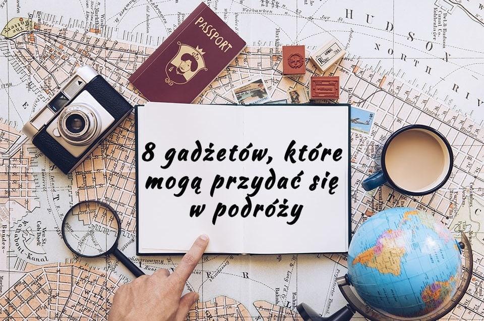 Gadżety przydatne w podróży
