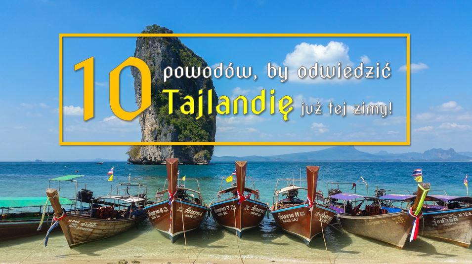 10 powodów, by odwiedzić Tajlandię już tej zimy!